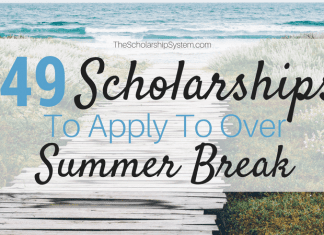 49 Scholarships To Apply To Over Summer Break