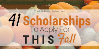 41 Scholarships To Apply For This Fall