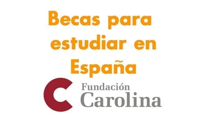 Fundación Carolina becas 2019, estudia en España.