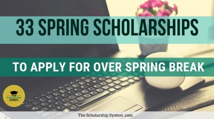 33 Spring Scholarships To Use To Over Spring Break