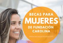 Becas de maestría para mujeres latinas, Fundación Carolina y Fundación Repsol