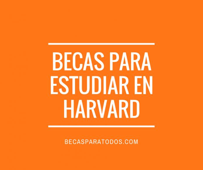 Becas para todos, para hacer un MBA en Harvard, Estados Unidos.
