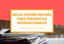 Becas Oxford Reuters para periodistas de todo el mundo
