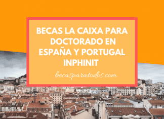Becas La Caixa doctorado en España y Portugal