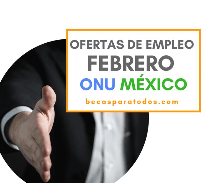 Vacantes en ONU México para febrero, varias áreas