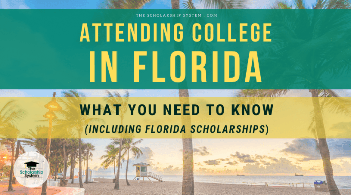 Participating In College in Florida: What You Required to Know (Consisting Of Florida Scholarships)