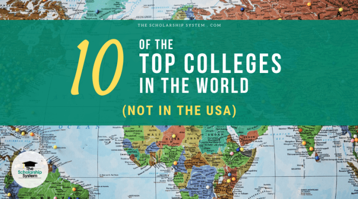 10 of the Leading Colleges on the planet (NOT in the U.S.A.)