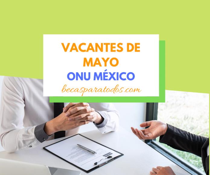 ONU vacantes en México, mes de mayo
