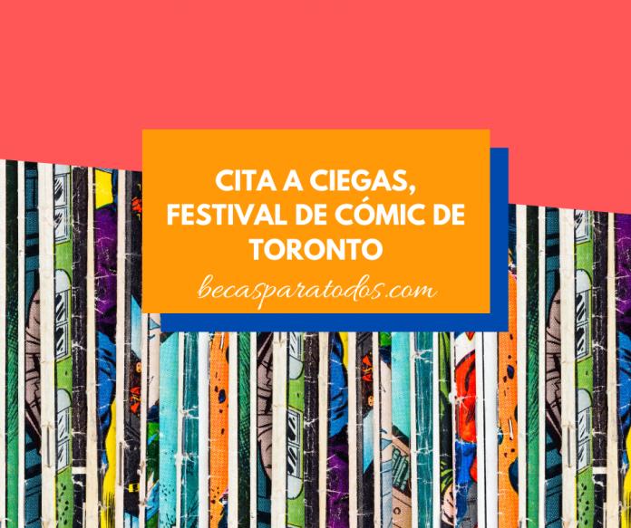 Cita a ciegas, beca del Celebration de Cómic de Toronto para colombianos