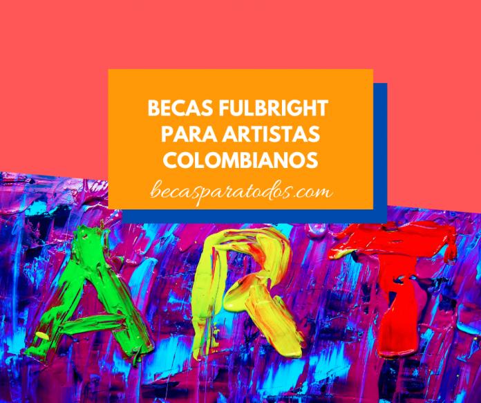 Becas Fulbright MinCultura para artistas de Colombia