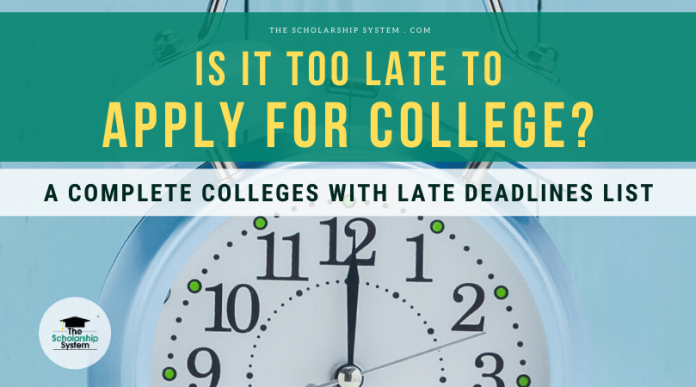 Is It Too Late to Obtain College? A Total Colleges with Late Due Dates List