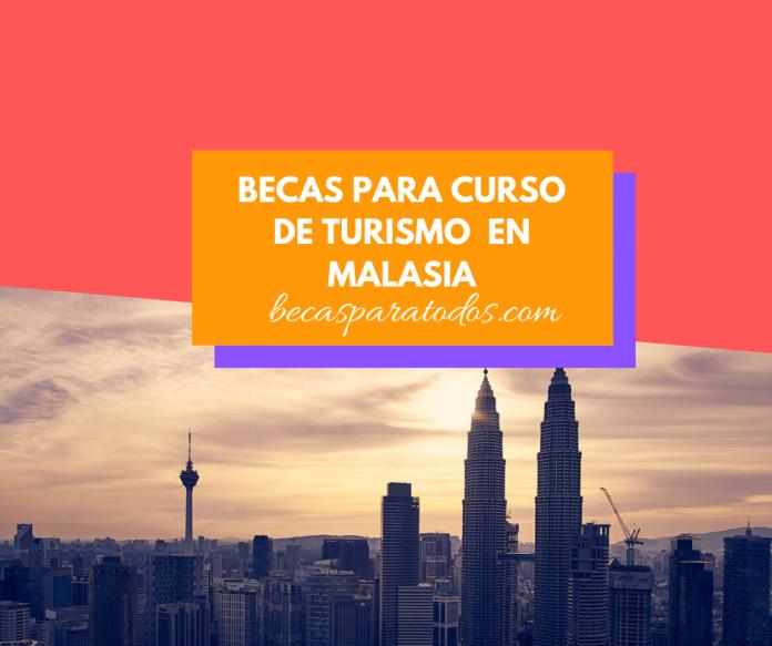 Becas para curso de turismo sustentable en Malasia