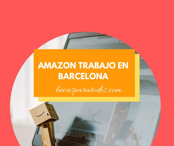 Amazon trabajo en Barcelona, oportunidades laborales