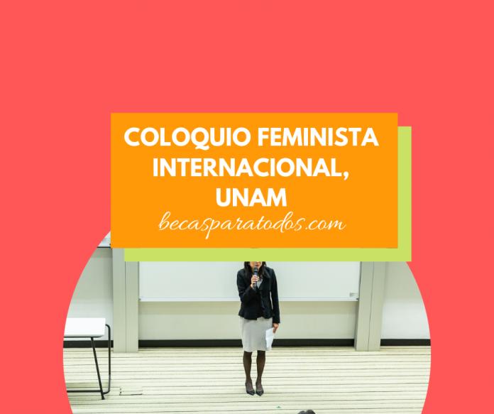 Convocatoria para participar en coloquio feminista internacional, UNAM