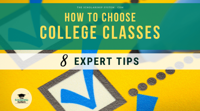 How to Select College Classes– 8 Professional Tips