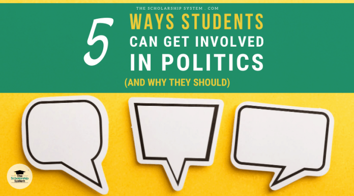 5 Ways Trainees Can Get Associated With Politics (and Why They Ought To)