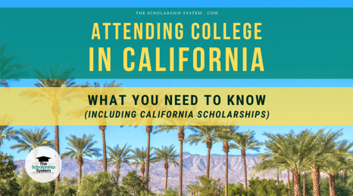 Participating In College in California: What You Required to Know (Consisting Of California Scholarships)