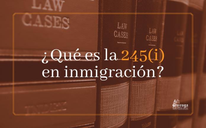 ¿ Qué es la 245( i) en inmigración?