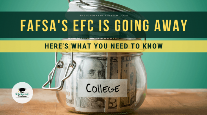 FAFSA's EFC Is Disappearing: Here's What You Required to Know