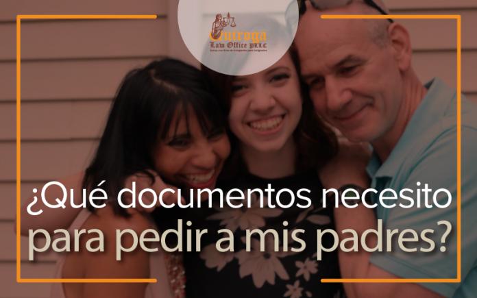 ¿ Qué documentos necesito para pedir a mis padres?
