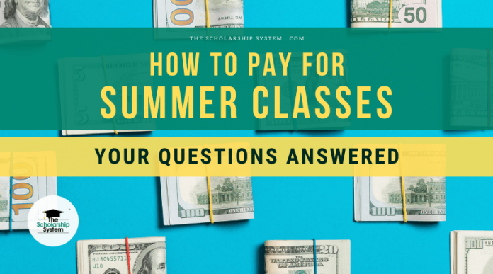 How to Spend For Summertime Classes: Your Concerns Responded To