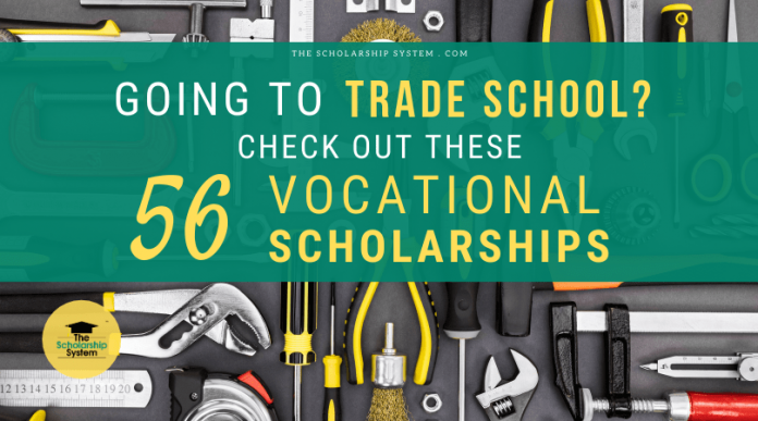 Going to Trade School? Have a look at These 56 Vocational Scholarships