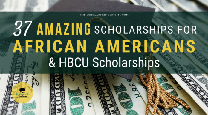 37 Remarkable Scholarships for African Americans and HBCU Scholarships
