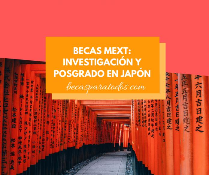 Becas MEXT de investigación y posgrado en Japón, convocatoria internacional