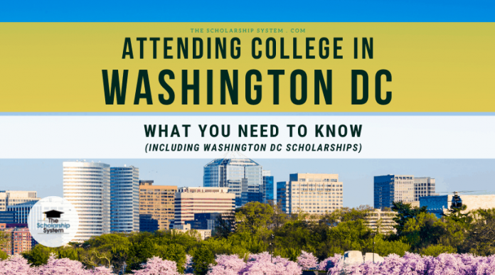 Participating In College in Washington DC: What You Required to Know (Consisting Of Washington DC Scholarships)