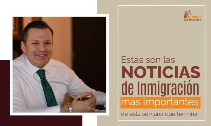 Las noticias de inmigración más importantes de la semana 26 del 2021