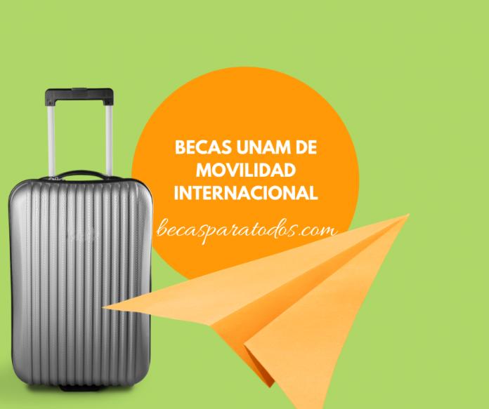 Becas UNAM de movilidad internacional para licenciaturas
