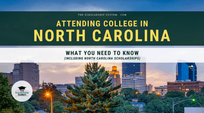 Going To College in North Carolina: What You Required to Know (Consisting Of North Carolina Scholarships)